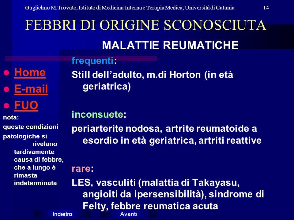 AvantiIndietro Guglielmo M.Trovato, Istituto di Medicina Interna e Terapia Medica, Università di Catania14 FEBBRI DI ORIGINE SCONOSCIUTA Home E-mail E