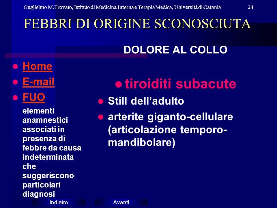 AvantiIndietro Guglielmo M.Trovato, Istituto di Medicina Interna e Terapia Medica, Università di Catania24 FEBBRI DI ORIGINE SCONOSCIUTA Home E-mail F
