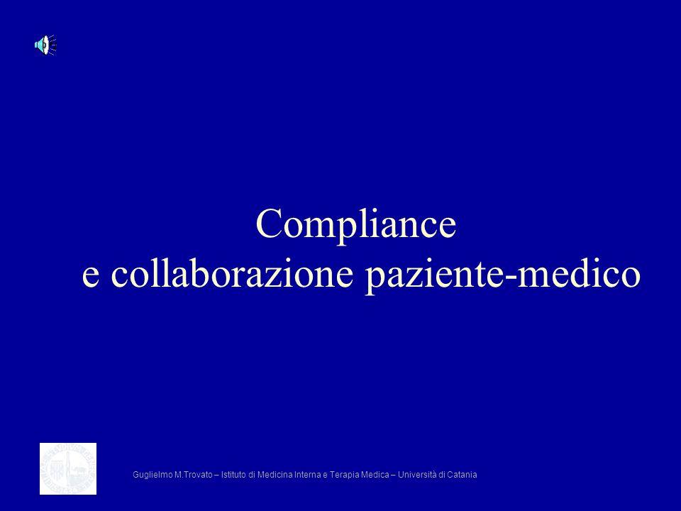 Compliance e collaborazione paziente-medico Guglielmo M.Trovato – Istituto di Medicina Interna e Terapia Medica – Università di Catania