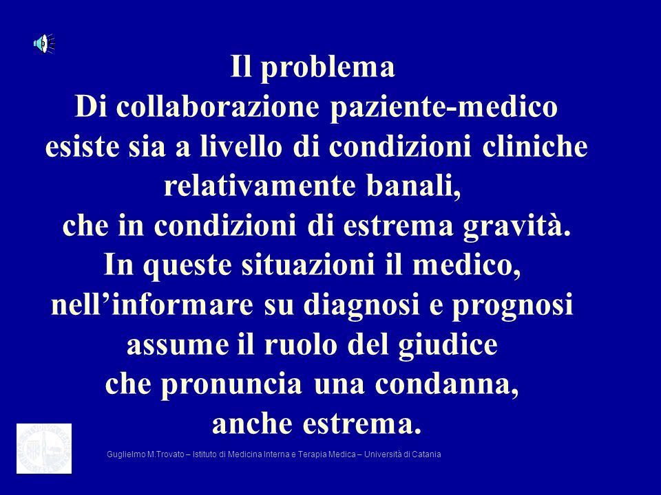 Il problema Di collaborazione paziente-medico esiste sia a livello di condizioni cliniche relativamente banali, che in condizioni di estrema gravità.
