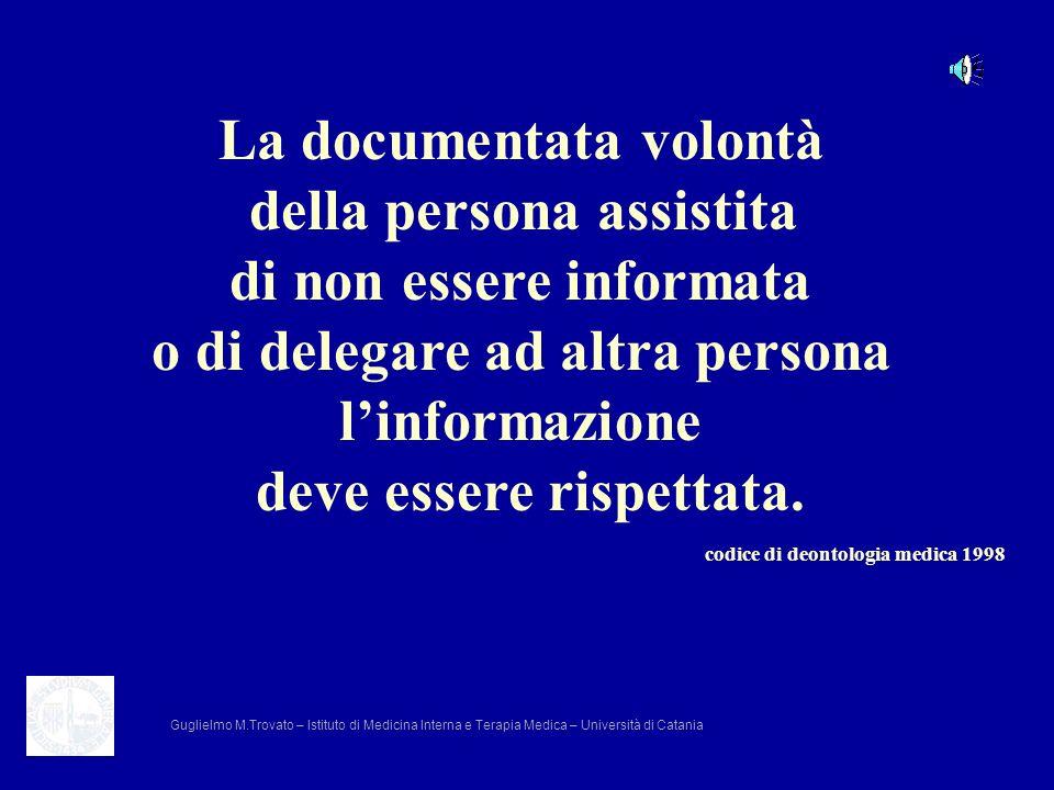 La documentata volontà della persona assistita di non essere informata o di delegare ad altra persona linformazione deve essere rispettata. codice di