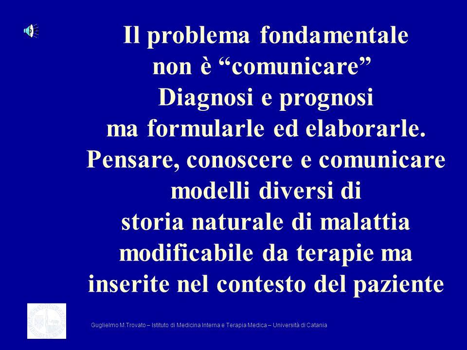 Il problema fondamentale non è comunicare Diagnosi e prognosi ma formularle ed elaborarle. Pensare, conoscere e comunicare modelli diversi di storia n