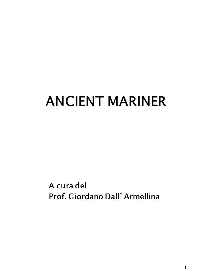 1 ANCIENT MARINER A cura del Prof. Giordano Dall Armellina