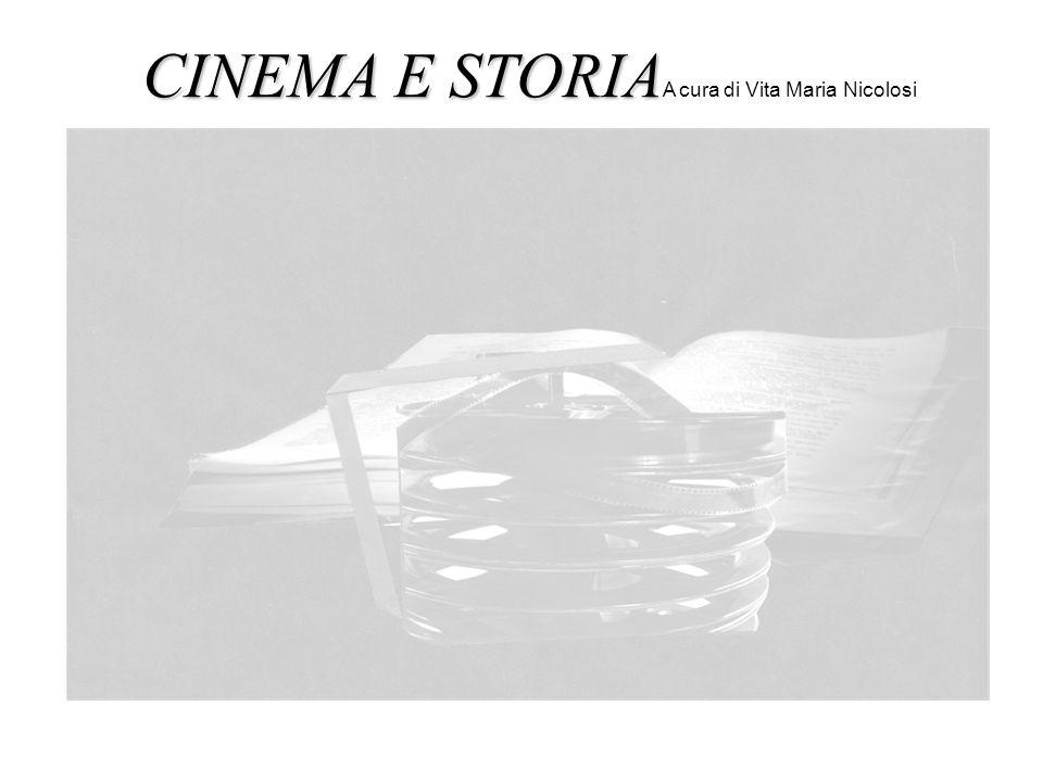 CINEMA E STORIA CINEMA E STORIA A cura di Vita Maria Nicolosi