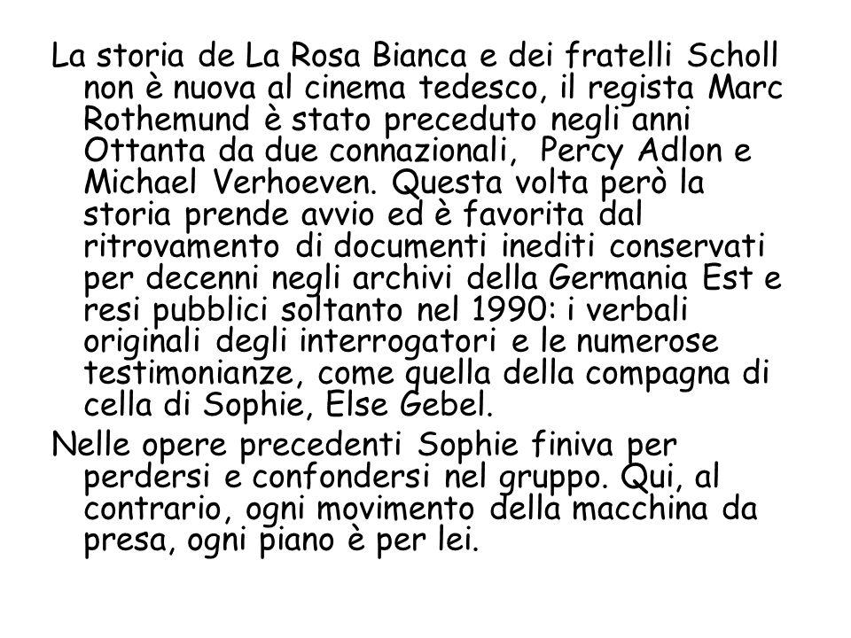 La storia de La Rosa Bianca e dei fratelli Scholl non è nuova al cinema tedesco, il regista Marc Rothemund è stato preceduto negli anni Ottanta da due
