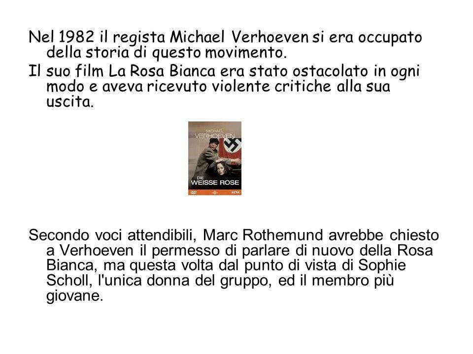 Nel 1982 il regista Michael Verhoeven si era occupato della storia di questo movimento. Il suo film La Rosa Bianca era stato ostacolato in ogni modo e