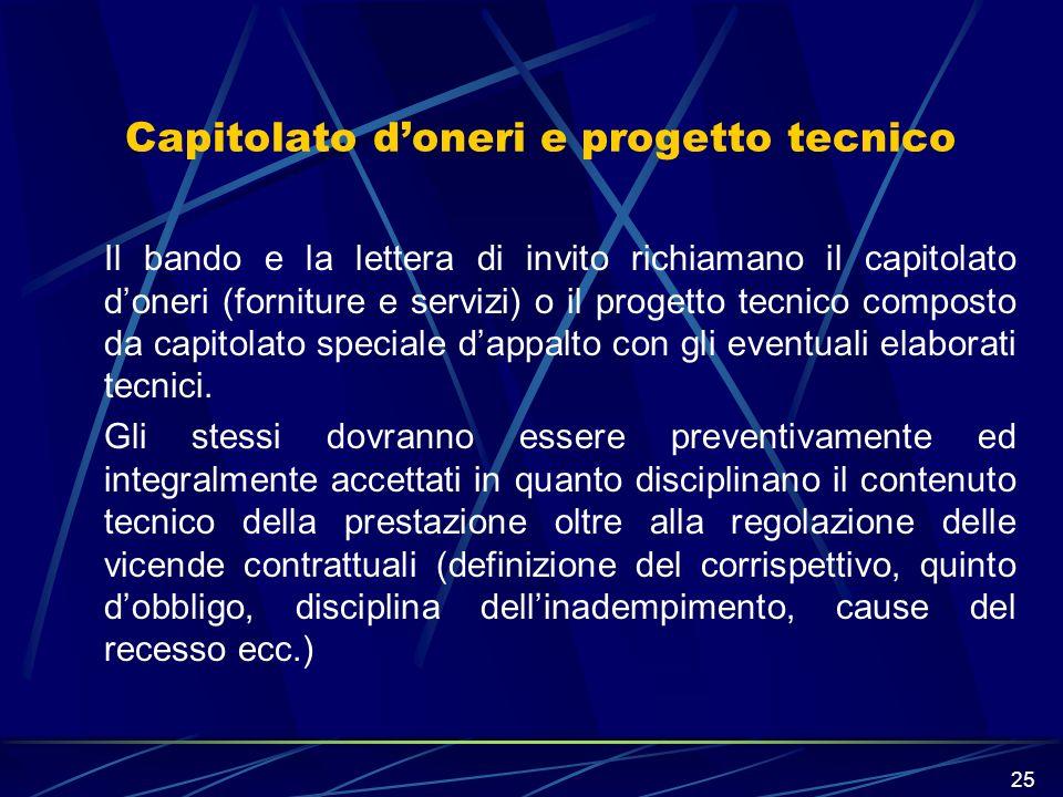 25 Capitolato doneri e progetto tecnico Il bando e la lettera di invito richiamano il capitolato doneri (forniture e servizi) o il progetto tecnico co