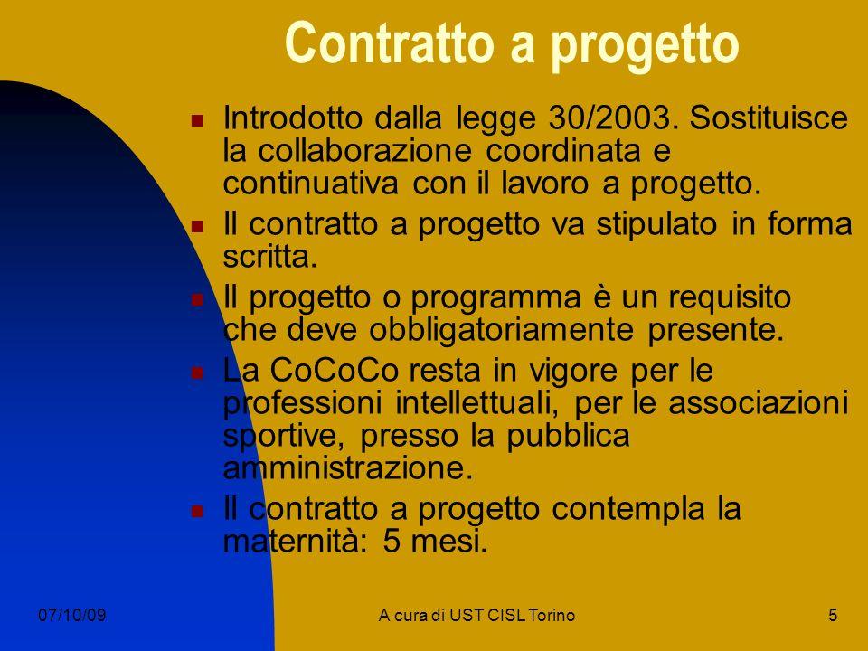 5A cura di UST CISL Torino07/10/09 Contratto a progetto Introdotto dalla legge 30/2003.