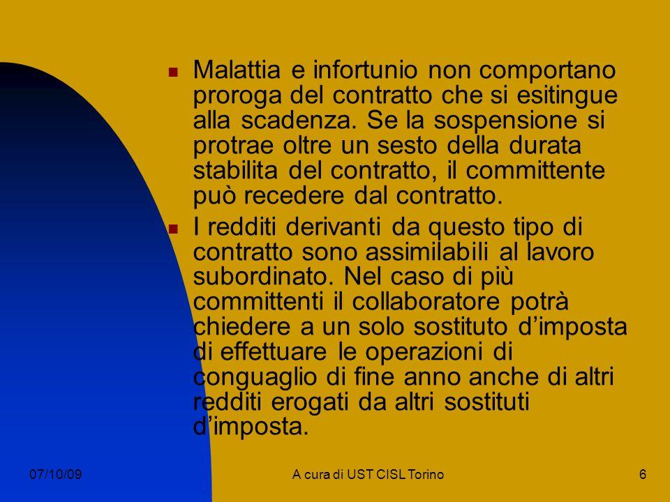 6A cura di UST CISL Torino07/10/09 Malattia e infortunio non comportano proroga del contratto che si esitingue alla scadenza.