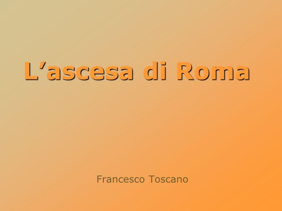 Francesco Toscano Lascesa di Roma