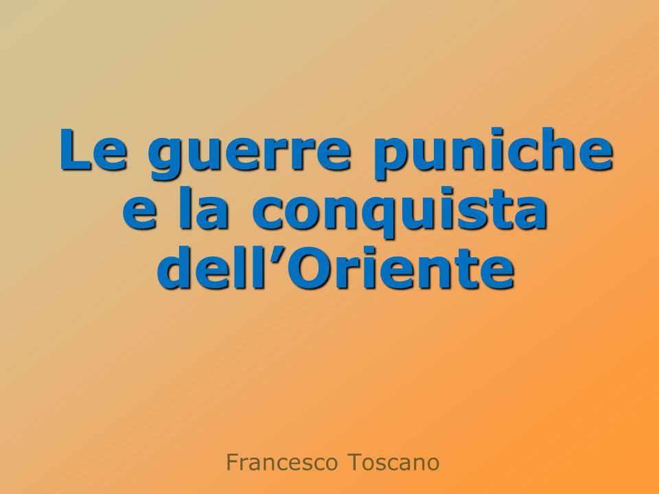 Francesco Toscano Le guerre puniche e la conquista dellOriente