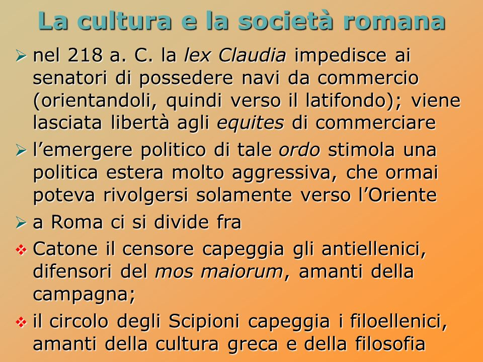 La cultura e la società romana nel 218 a.C.