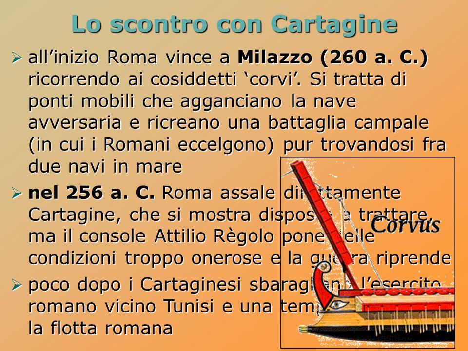 allinizio Roma vince a Milazzo (260 a.C.) ricorrendo ai cosiddetti corvi.