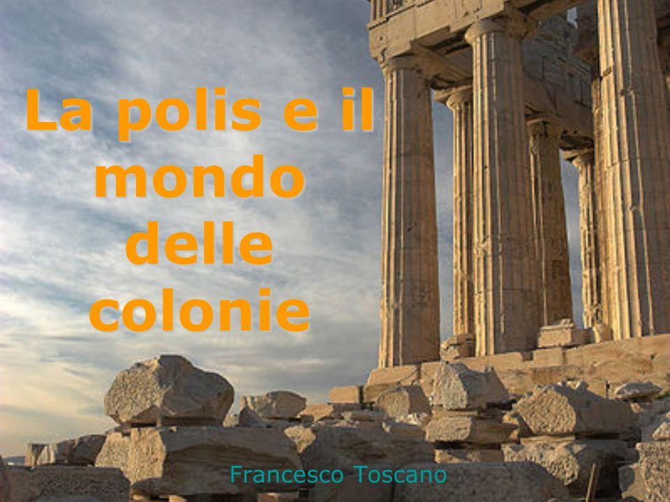 Francesco Toscano La polis e il mondo delle colonie