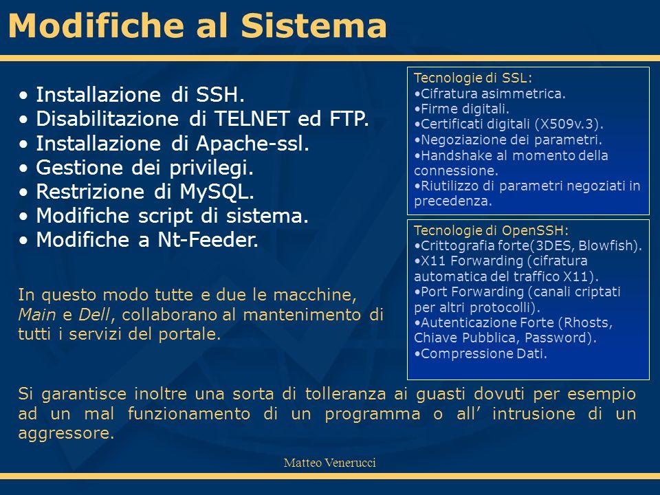 Matteo Venerucci Si garantisce inoltre una sorta di tolleranza ai guasti dovuti per esempio ad un mal funzionamento di un programma o all intrusione d