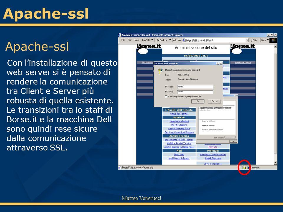 Matteo Venerucci Apache-ssl Con linstallazione di questo web server si è pensato di rendere la comunicazione tra Client e Server più robusta di quella
