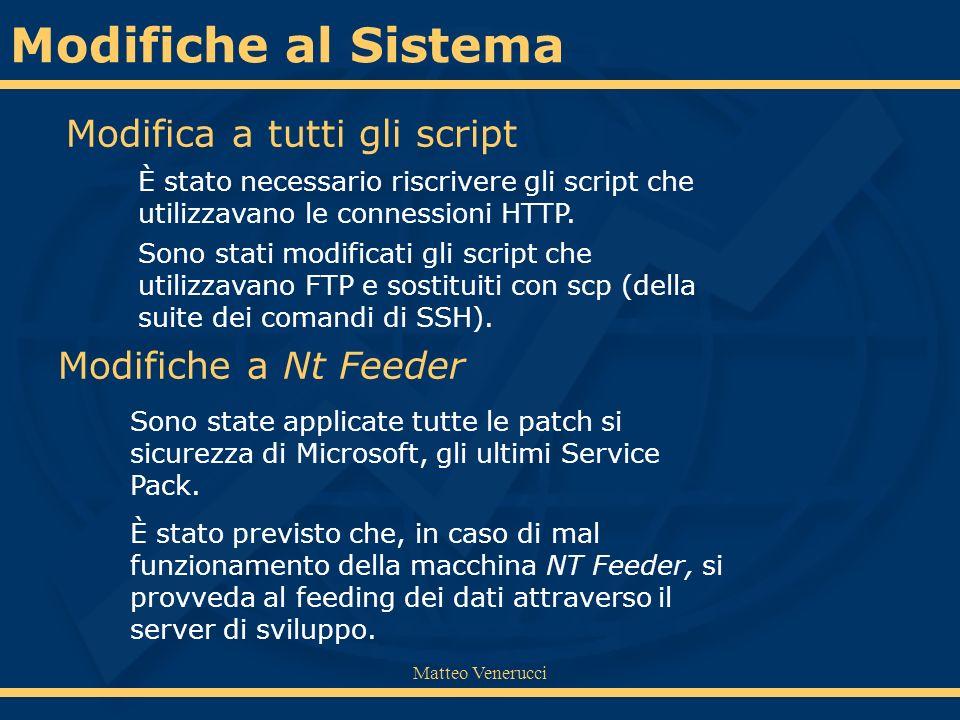 Matteo Venerucci Modifica a tutti gli script Modifiche a Nt Feeder È stato necessario riscrivere gli script che utilizzavano le connessioni HTTP. È st