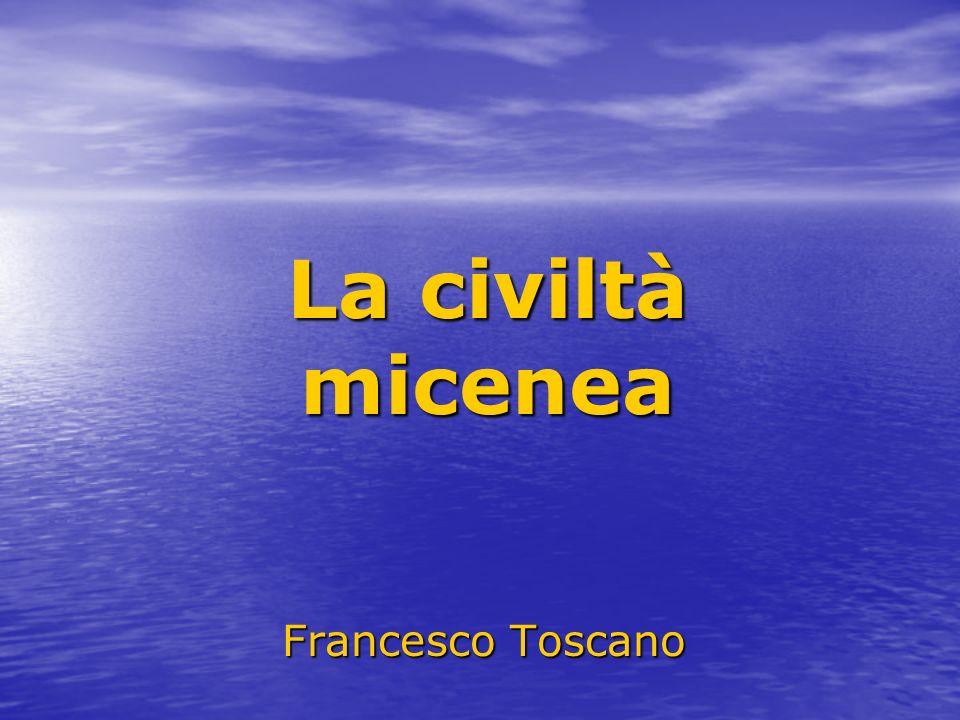 Francesco Toscano La civiltà micenea