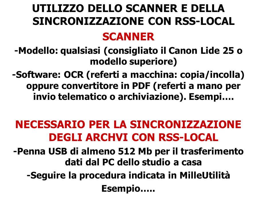 UTILIZZO DELLO SCANNER E DELLA SINCRONIZZAZIONE CON RSS-LOCAL SCANNER -Modello: qualsiasi (consigliato il Canon Lide 25 o modello superiore) -Software