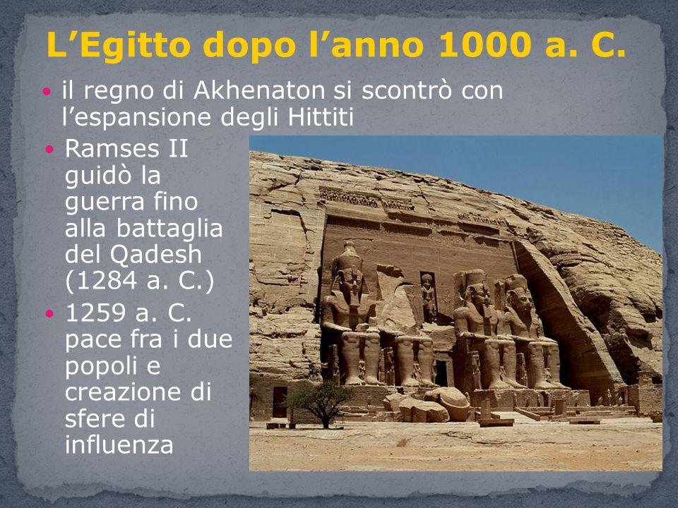 il regno di Akhenaton si scontrò con lespansione degli Hittiti LEgitto dopo lanno 1000 a.