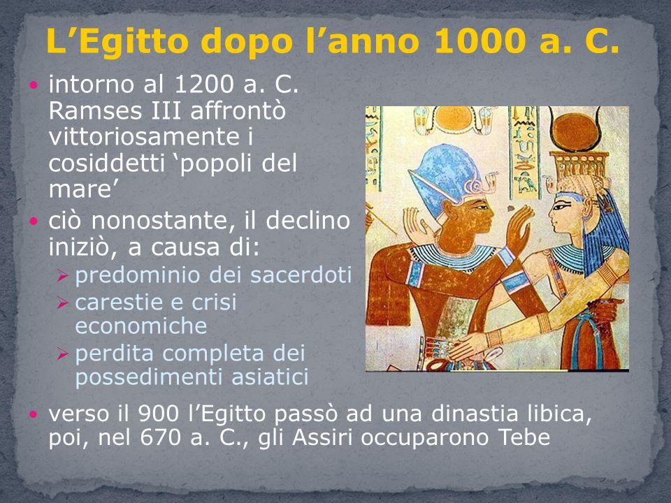ultimo periodo felice fu quello della dinastia di Psammètico (664-525 a.