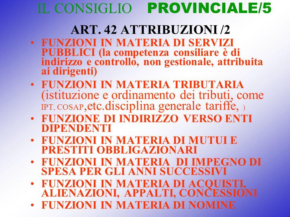 IL CONSIGLIO PROVINCIALE/5 ART. 42 ATTRIBUZIONI /2 FUNZIONI IN MATERIA DI SERVIZI PUBBLICI (la competenza consiliare è di indirizzo e controllo, non g