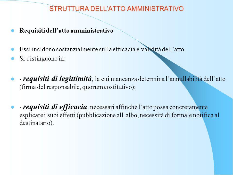 Efficacia del provvedimento amministrativo Lefficacia consiste nellattitudine dellatto a produrre i suoi effetti.