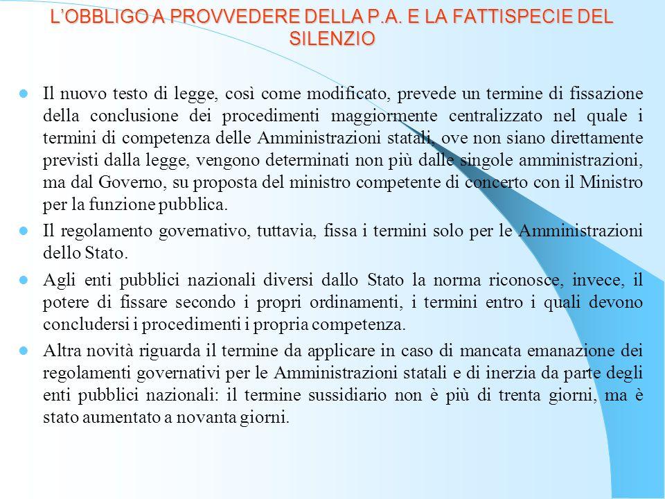 LA PROCEDURA DI IMPUGNAZIONE DEL SILENZIO INADEMPIMENTO Lintervento modificatore della legge 15/2005 ha portato chiarezza circa la procedura di impugnazione del silenzio – inadempimento (nuovo comma 5, dellart.