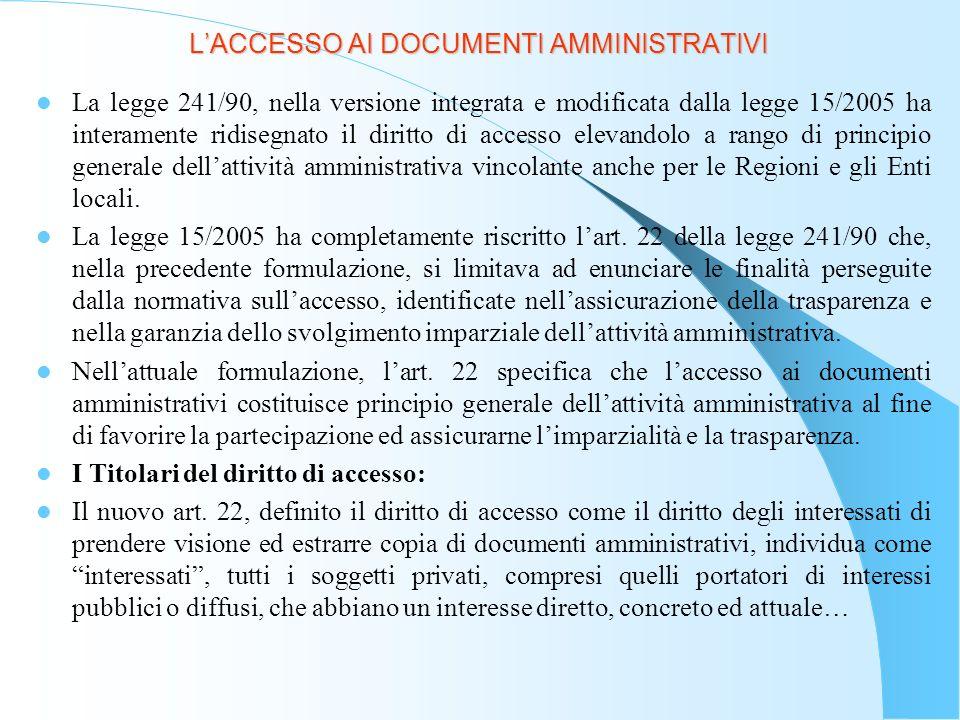 LACCESSO AI DOCUMENTI AMMINISTRATIVI … corrispondente ad una situazione giuridicamente tutelata e collegata al documento per il quale è chiesto laccesso.