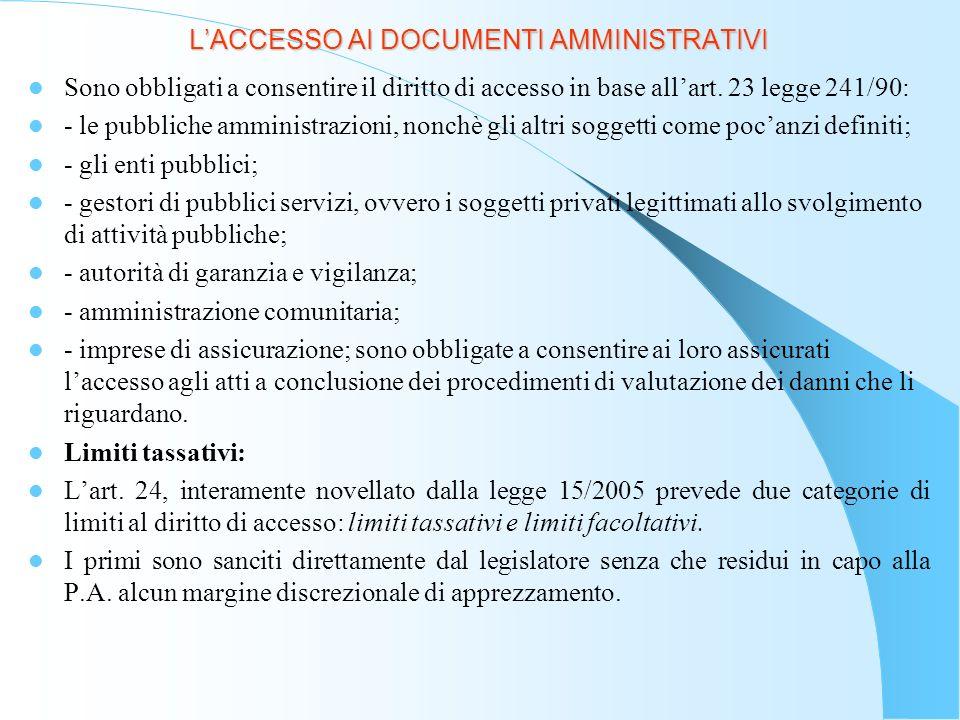 LACCESSO AI DOCUMENTI AMMINISTRATIVI Ove ricorra uno di tali limiti, finalizzati alla salvaguardia di interessi pubblici fondamentali, la P.A.