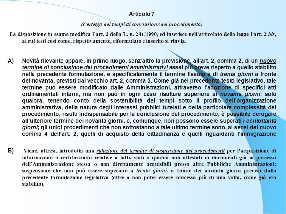 C) Occorre poi evidenziare come lart.7 in esame apporti anche unimportante modifica allart.