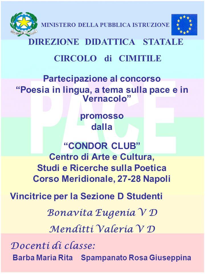 Partecipazione al concorso Poesia in lingua, a tema sulla pace e in Vernacolo promosso dalla CONDOR CLUB Centro di Arte e Cultura, Studi e Ricerche su