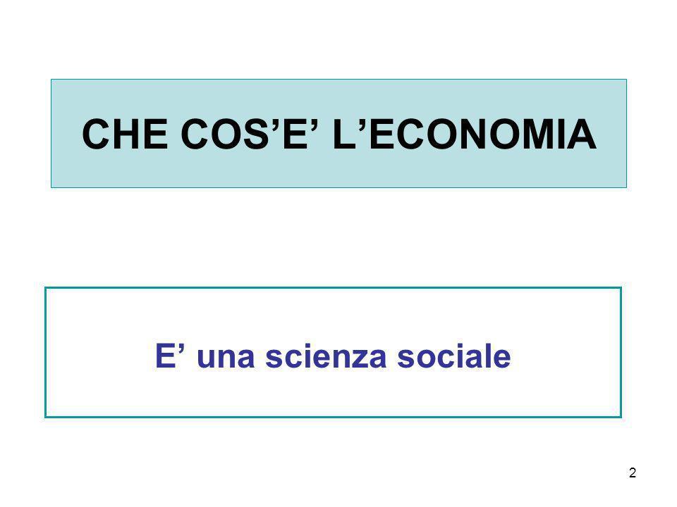 2 CHE COSE LECONOMIA E una scienza sociale