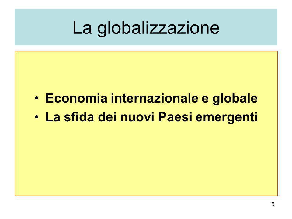 5 La globalizzazione Economia internazionale e globale La sfida dei nuovi Paesi emergenti