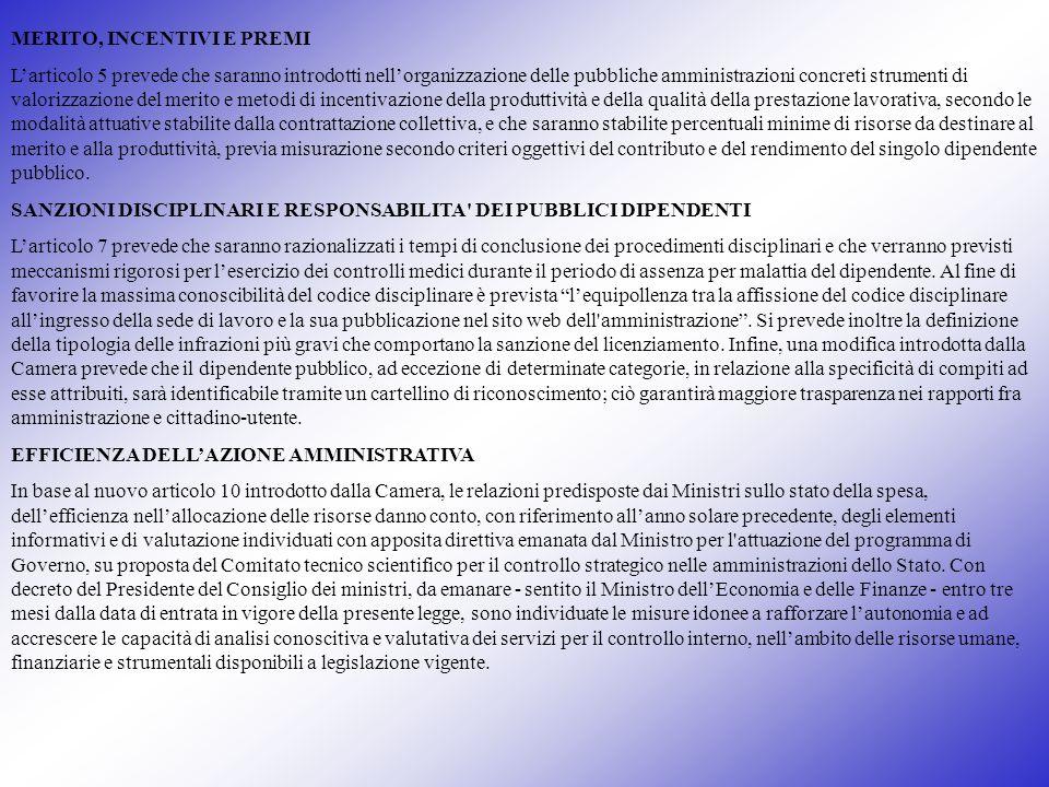 MERITO, INCENTIVI E PREMI Larticolo 5 prevede che saranno introdotti nellorganizzazione delle pubbliche amministrazioni concreti strumenti di valorizz