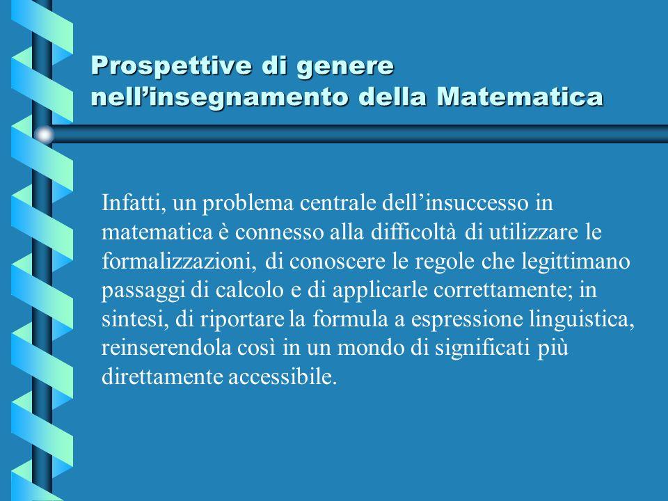 Prospettive di genere nellinsegnamento della Matematica Infatti, un problema centrale dellinsuccesso in matematica è connesso alla difficoltà di utili