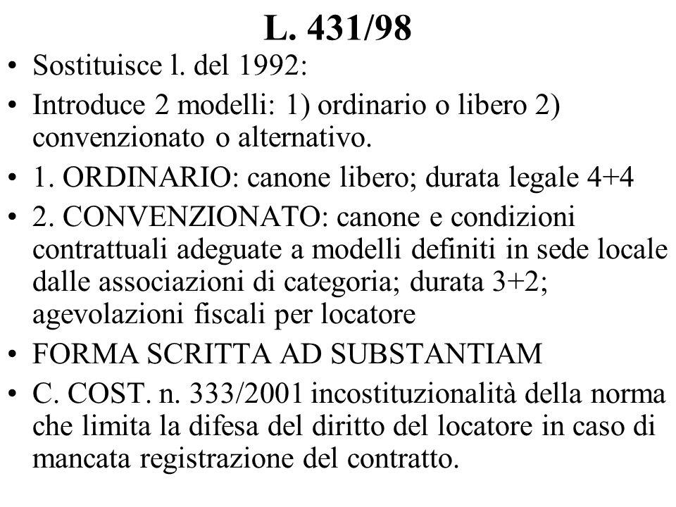 L. 431/98 Sostituisce l. del 1992: Introduce 2 modelli: 1) ordinario o libero 2) convenzionato o alternativo. 1. ORDINARIO: canone libero; durata lega