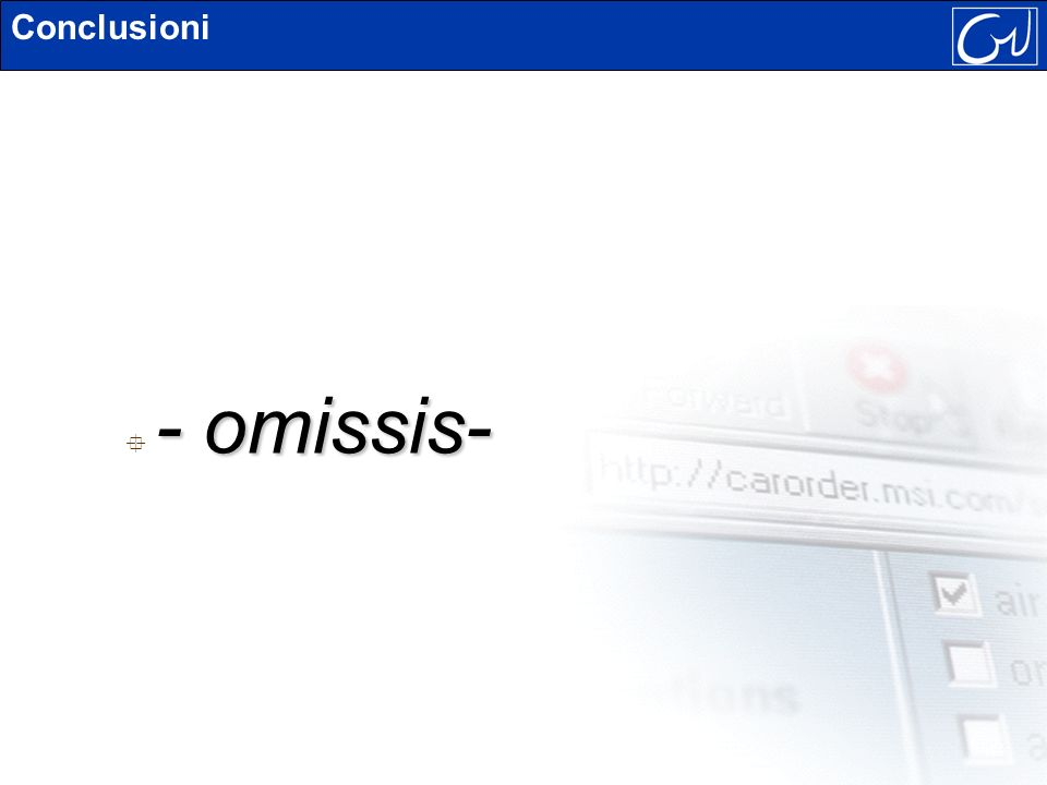 Conclusioni - omissis-
