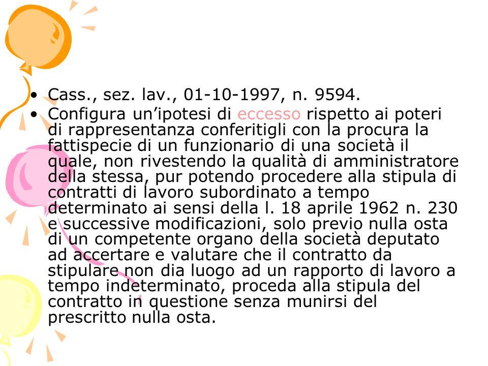 Cass., sez. lav., 01-10-1997, n. 9594. Configura unipotesi di eccesso rispetto ai poteri di rappresentanza conferitigli con la procura la fattispecie