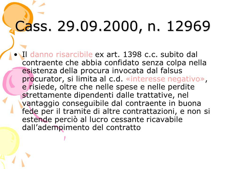 Cass. 29.09.2000, n. 12969 Il danno risarcibile ex art. 1398 c.c. subito dal contraente che abbia confidato senza colpa nella esistenza della procura