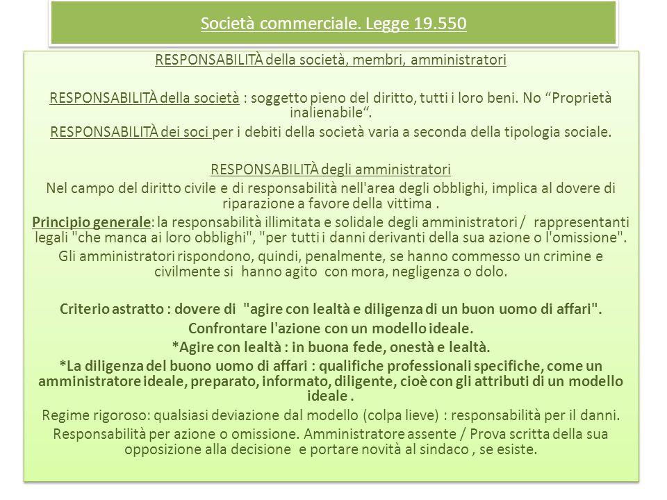 Società commerciale. Legge 19.550 RESPONSABILITÀ della società, membri, amministratori RESPONSABILITÀ della società : soggetto pieno del diritto, tutt