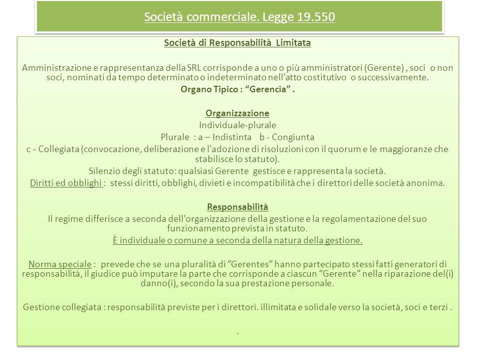 Società commerciale. Legge 19.550 Società di Responsabilità Limitata Amministrazione e rappresentanza della SRL corrisponde a uno o più amministratori