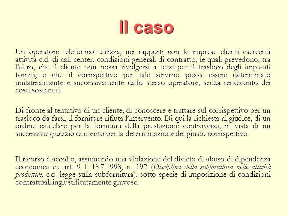 Il caso Un operatore telefonico utilizza, nei rapporti con le imprese clienti esercenti attività c.d.