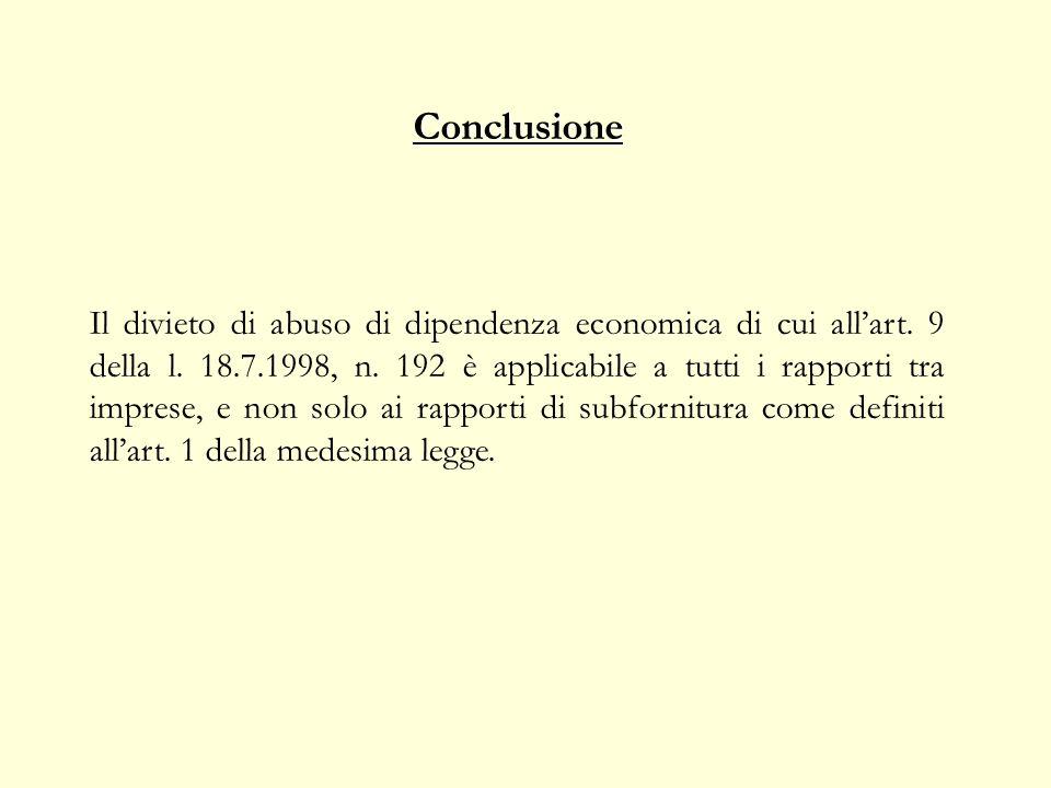 Conclusione Il divieto di abuso di dipendenza economica di cui allart.