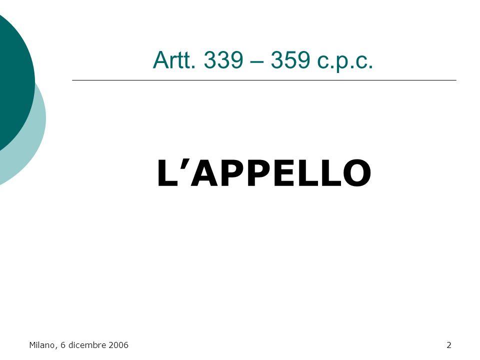 Milano, 6 dicembre 20062 Artt. 339 – 359 c.p.c. LAPPELLO