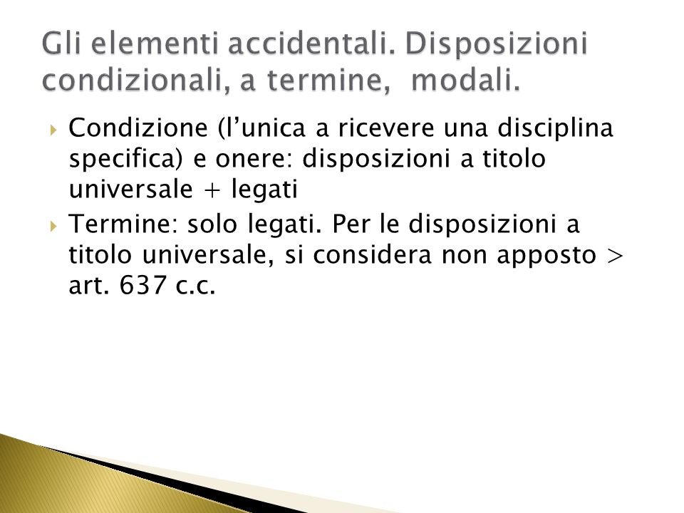 633.Condizione sospensiva o risolutiva. 1.