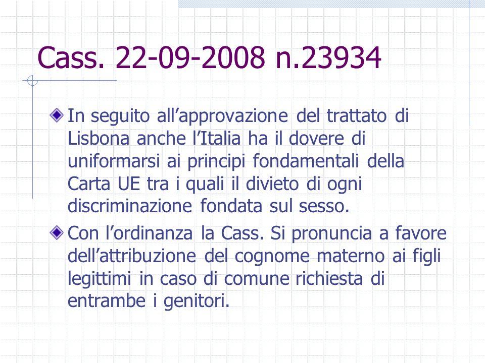 Cass. 22-09-2008 n.23934 In seguito allapprovazione del trattato di Lisbona anche lItalia ha il dovere di uniformarsi ai principi fondamentali della C