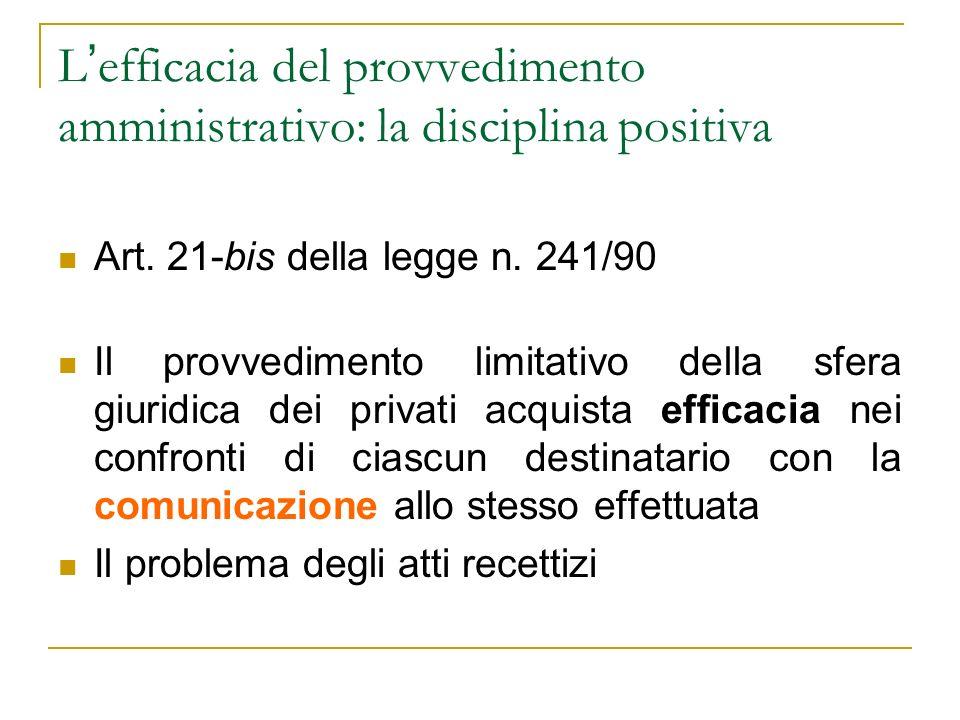 Due eccezioni al principio Il provvedimento limitativo non avente carattere sanzionatorio può contenere una motivata clausola di immediata efficacia Il provvedimento limitativo avente carattere cautelare ed urgente è immediatamente efficace