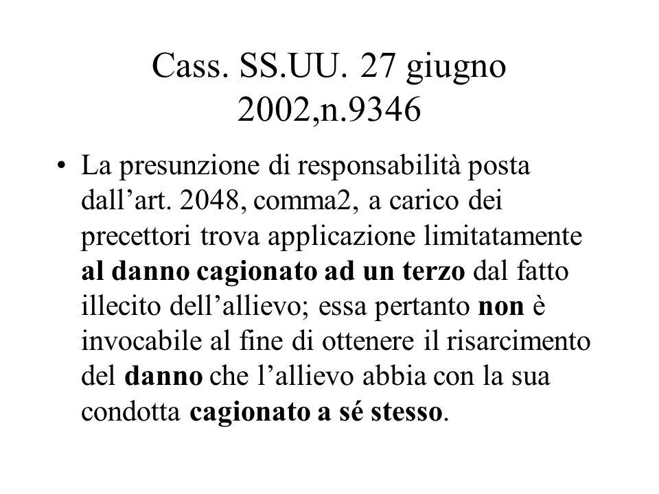 Cass. SS.UU. 27 giugno 2002,n.9346 La presunzione di responsabilità posta dallart. 2048, comma2, a carico dei precettori trova applicazione limitatame
