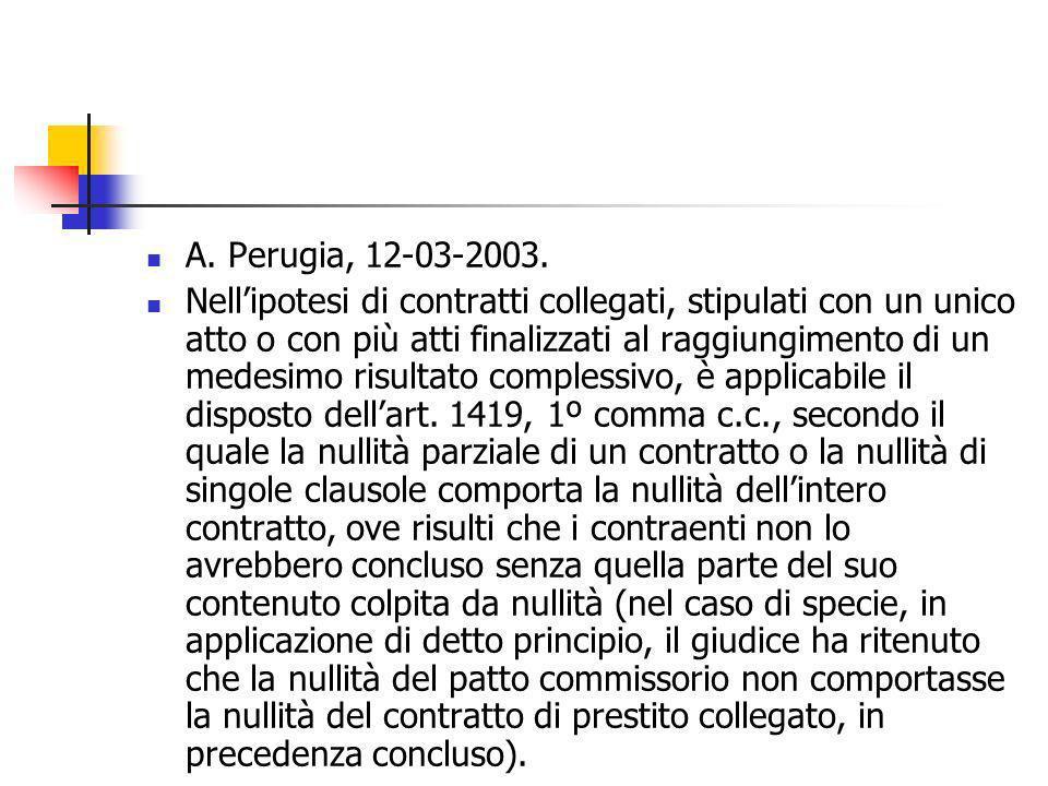 A. Perugia, 12-03-2003. Nellipotesi di contratti collegati, stipulati con un unico atto o con più atti finalizzati al raggiungimento di un medesimo ri